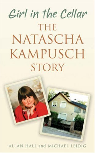 9780340936481: Girl In The Cellar: The Natascha Kampusch Story