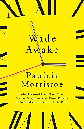9780340936566: Wide Awake: What I learned about sleep from doctors, drug companies, dream experts, and a reindeer herder in the Arctic Circle
