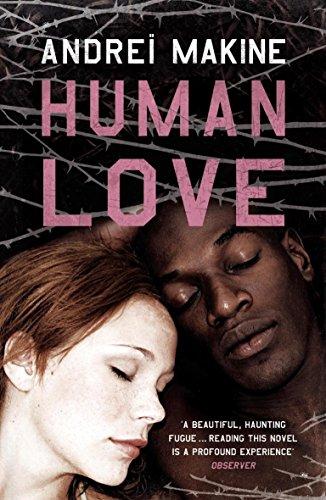 Human Love: Andrei Makine