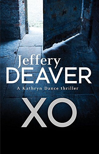 9780340937334: XO: A Kathryn Dance Thriller (Kathryn Dance thrillers)