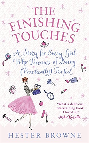 9780340937839: The Finishing Touches: A Girls' Guide to Being (Practically) Perfect