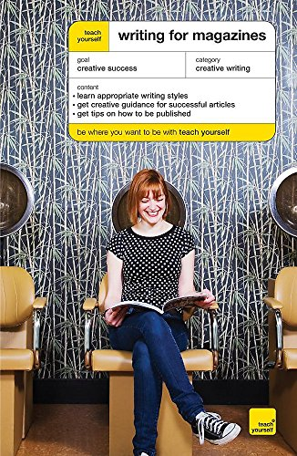 9780340939062: Teach Yourself Writing for Magazines (Teach Yourself Creative Writing)