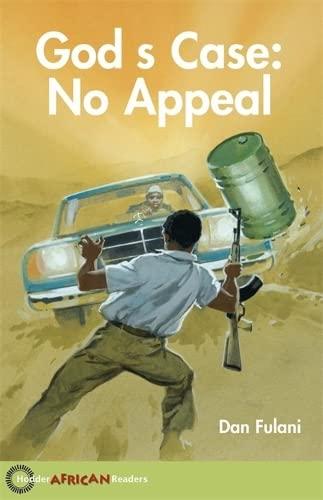 Hodder African Readers: God s Case: No Appeal (Paperback): Dan Fulani