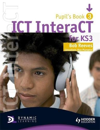 9780340940990: ICT InteraCT for Key Stage 3 Dynamic Learning (Bk. 3)