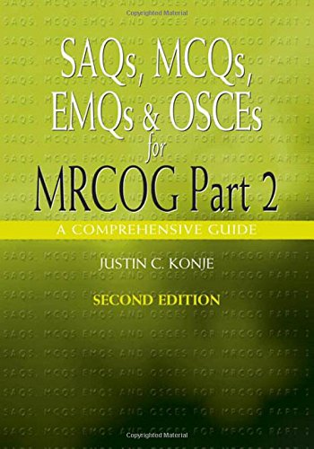 SAQs, MCQs, EMQs and OSCEs for MRCOG Part 2, Second edition: A comprehensive guide (Arnold ...