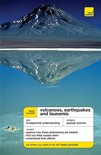 9780340942413: Teach Yourself Volcanoes, Earthquakes and Tsunamis (Teach Yourself - General)