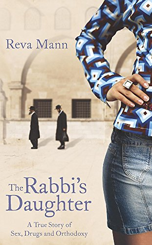 9780340943656: The Rabbi's Daughter: Sex, Drugs and Orthodoxy