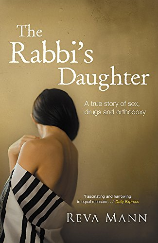 9780340943670: The Rabbi's Daughter: A True Story of Sex, Drugs and Orthodoxy