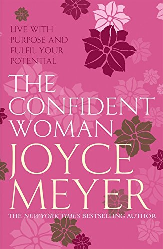 9780340943816: Confident Woman: Start Today Living Boldly and Without Fear