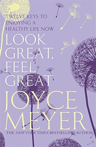 9780340943823: Look Great, Feel Great: 12 Keys to Enjoying a Healthy Life Now