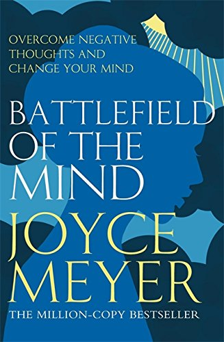 9780340943830: Battlefield of the Mind: Winning the Battle in Your Mind