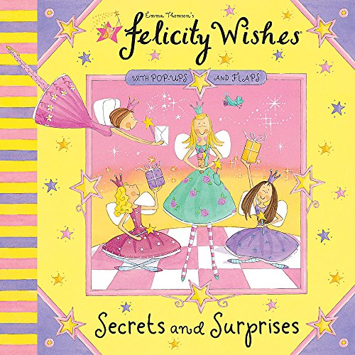 9780340944004: Secrets and Surprises (Emma Thomson's Felicity Wishes)