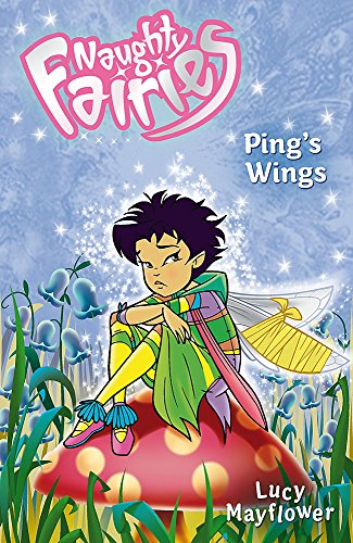 9780340944325: Ping's Wings (Naughty Fairies)