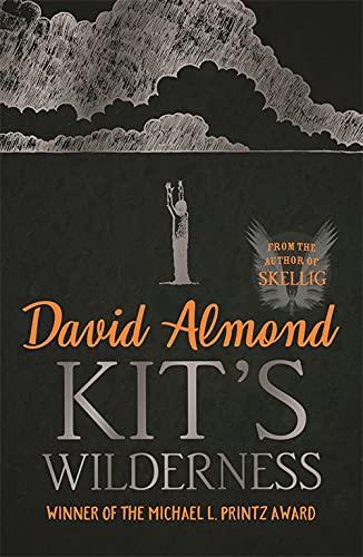 9780340944967: Kit's Wilderness. David Almond