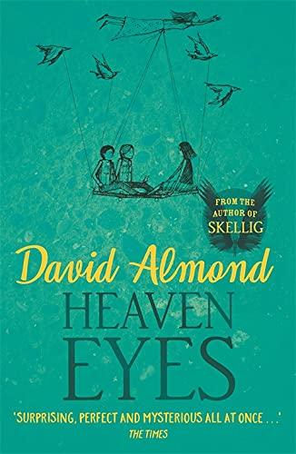 9780340944974: Heaven Eyes. David Almond