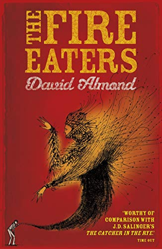 9780340944998: The Fire-Eaters. David Almond