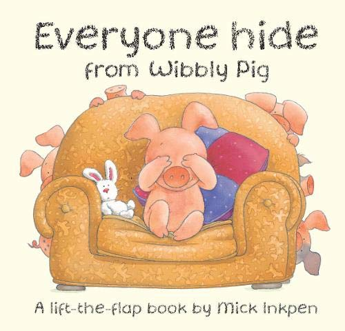 9780340945124: Everyone Hide from Wibbly Pig