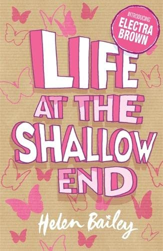 9780340945384: Life at the Shallow End: Book 1: The Crazy World of Electra Brown