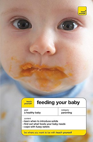 9780340945698: Teach Yourself Feeding Your Baby (TYG)