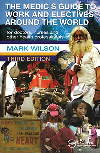 9780340945810: The Medic's Guide to Work and Electives Around the World 3E