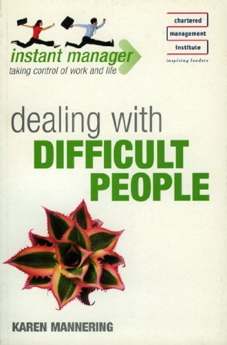 9780340946510: Dealing with Difficult People (Instant Manager)