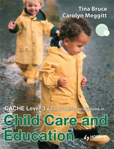CACHE Level 3 Diploma in Child Care and Education (9780340946602) by Meggit, Carolyn; Bruce, Tina