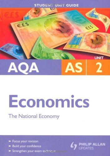 9780340947487: AQA AS Economics: Textbook Unit 2: The National Economy (Student Unit Guides)