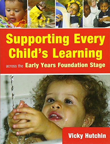 9780340947777: Supporting Every Child's Learning Across the Early Years Foundation Stage