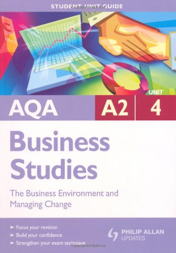 9780340947906: AQA A2 Business Studies: Unit 4: The Business Environment and Change