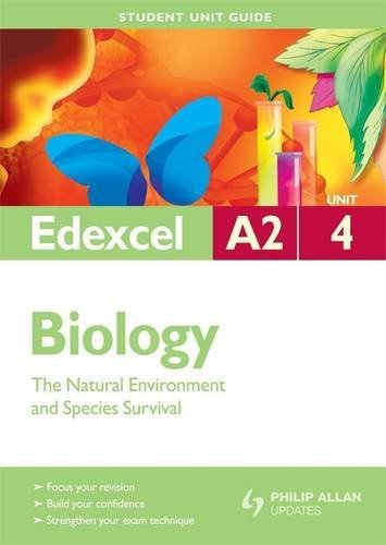 9780340948316: Edexcel A2 Biology Student Unit Guide: Unit 4 The Natural Environment and Species Survival (Student Unit Guides)