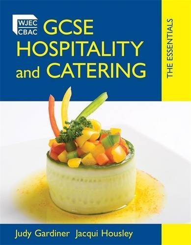 GCSE Hospitality and Catering - The Essentials: Gardiner, Judy and