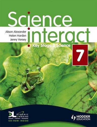 Science Interact 7: Key Stage 3: Includes Pupil Edition Cd-rom (0340948973) by Alison Alexander