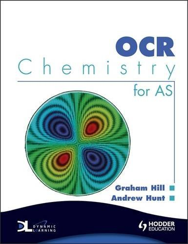 OCR Chemistry for AS (9780340949092) by Hill, Graham; Hunt, Andrew
