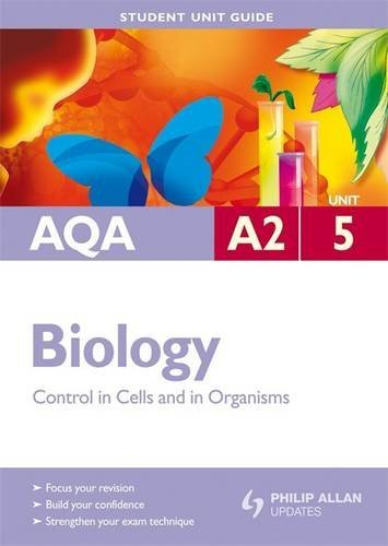 9780340949535: AQA A2 Biology Student Unit Guide: Unit 5 Control in Cells and in Organisms (Student Unit Guides)
