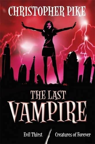 Last Vampire: Bks. 5 & 6 (Last Vampire Bind Up) (9780340950425) by Christopher Pike