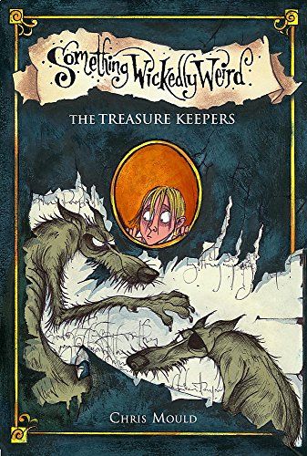9780340950562: The Treasure Keepers (Something Wickedly Weird)