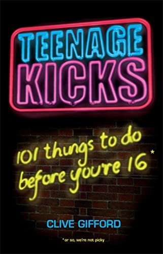 9780340950616: Teenage Kicks: 101 Things to do Before You're 16