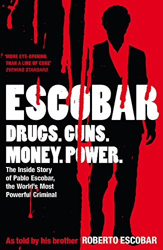 9780340951101: Escobar: The Inside Story of Pablo Escobar, the World's Most Powerful Criminal