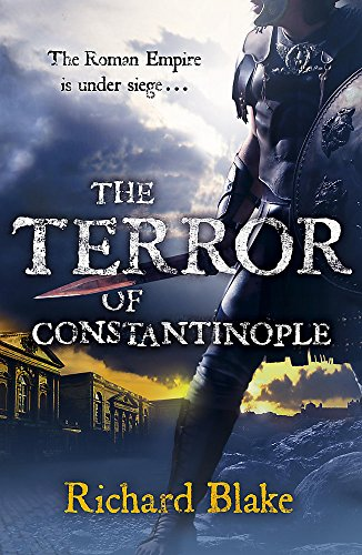 The Terror of Constantinople (Death of Rome Saga Book Two) (Aelric 2): Blake, Richard