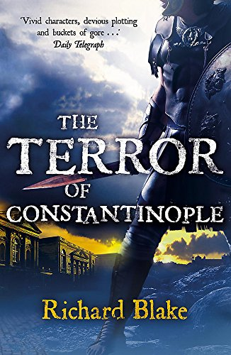 9780340951156: The Terror of Constantinople (Death of Rome Saga)