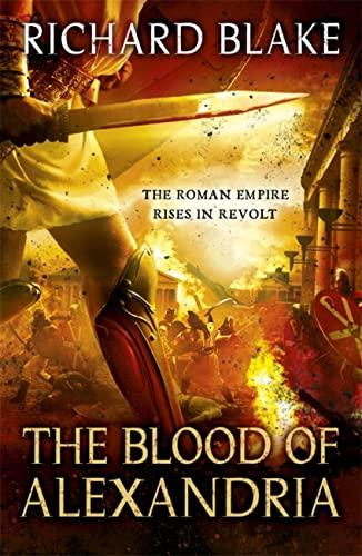 9780340951170: The Blood of Alexandria (Death of Rome Saga)
