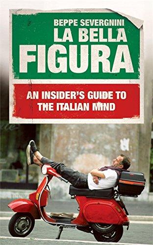 9780340951651: La Bella Figura: An Insiders Guide to the Italian mind