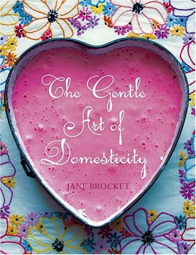 9780340952320: The Gentle Art of Domesticity