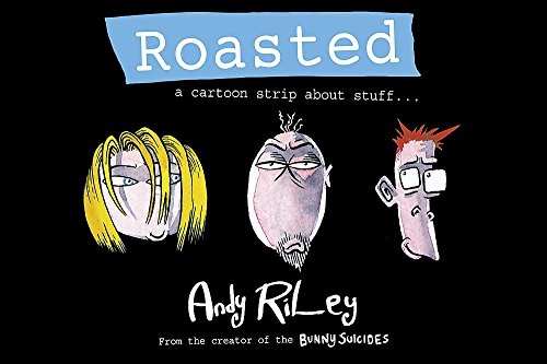 Roasted: A Cartoon Strip About Stuff ... (0340953268) by Riley, Andy
