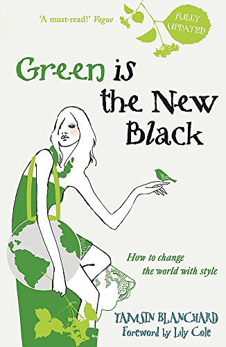 9780340954317: Green is the New Black: How to Save the World in Style