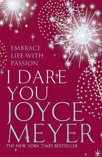 9780340954492: I Dare You: Embrace Life with Passion
