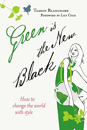 9780340954669: Green is the New Black: How to Change the World with Style