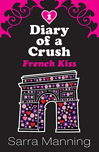 9780340955901: French Kiss (Diary of a Crush)