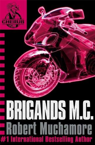 9780340956465: Brigands M. C. (CHERUB #11)