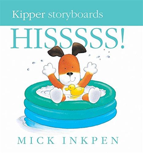 Hisssss (Kipper Storyboard): Mick Inkpen
